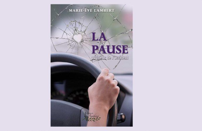 LE COIN LECTURE – La Pause, au cœur de l'accident par Marie-Ève Lambert