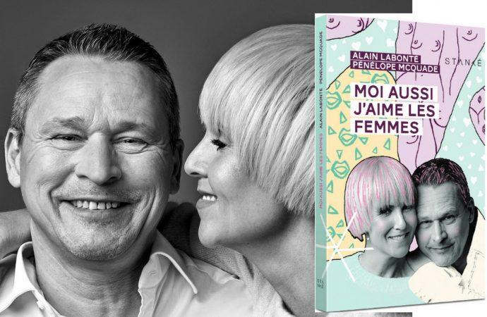 """Pénélope McQuade et Alain Labonté publient """"Moi aussi j'aime les femmes"""""""