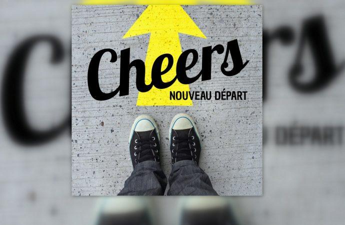 Un nouvel extrait radio et un premier album pour Cheers