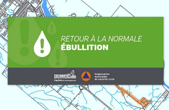 Pour les citoyens de Drummondville FIN DE L'AVIS D'ÉBULLITION