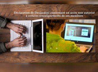Faille de sécurité – Déclaration de Desjardins concernant un accès non autorisé à certains renseignements de ses membres