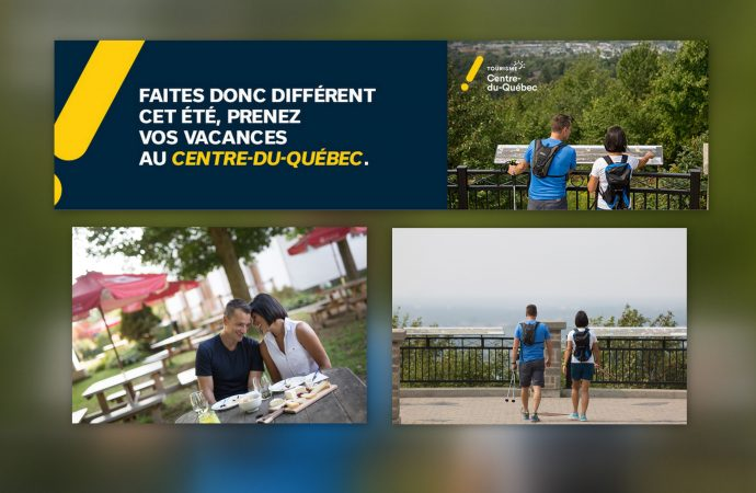 Tourisme : Une campagne positive pour le Centre-du-Québec «Faites donc différent cet été, prenez vos vacances au Centre-du-Québec» !